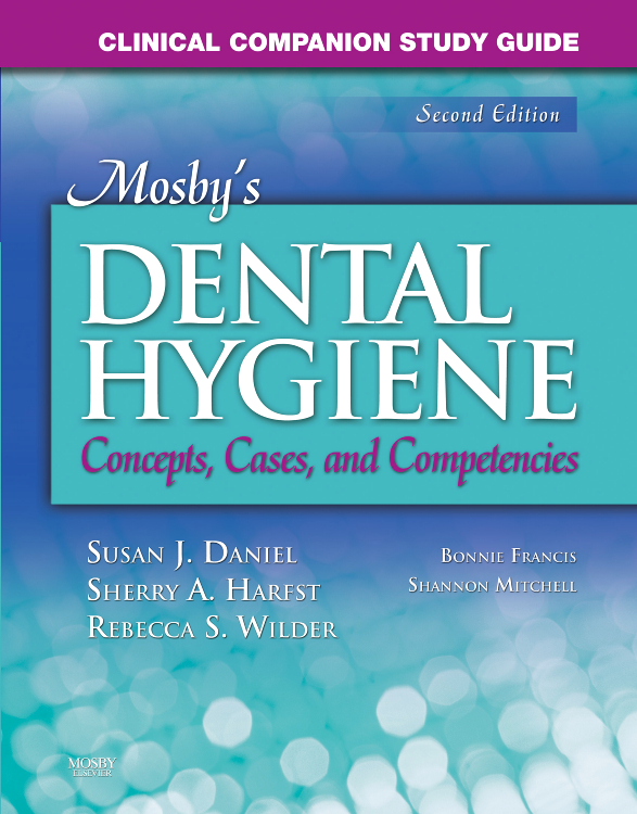 Clinical Companion Study Guide for Mosby's Dental Hygiene