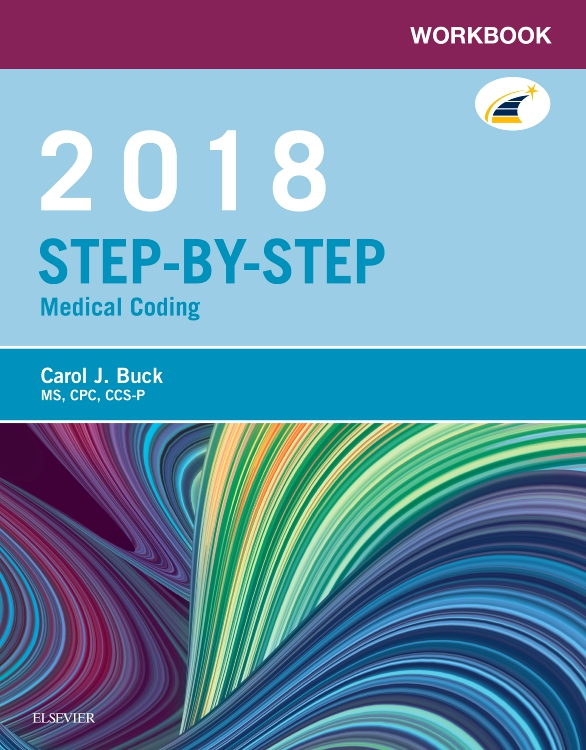 Workbook for Step-by-Step Medical Coding, 2018 Edition
