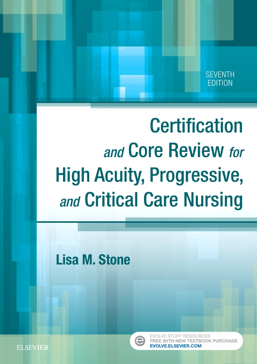 Certification and Core Review for High Acuity, Progressive, and Critical Care Nursing