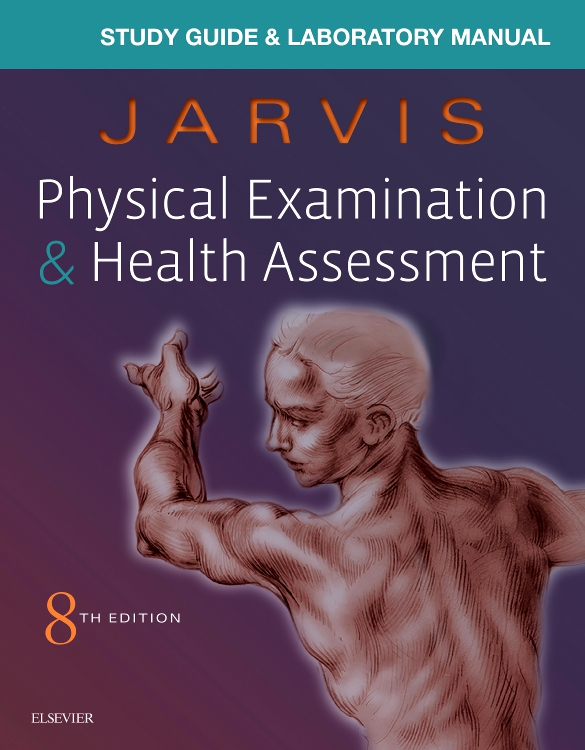 Study Guide & Laboratory Manual for Physical Examination & Health Assessment