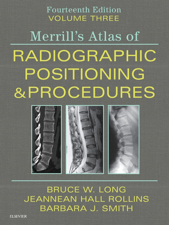 Merrill's Atlas of Radiographic Positioning and Procedures - Volume 3