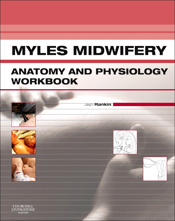 Myles Midwifery Anatomy & Physiology Workbook