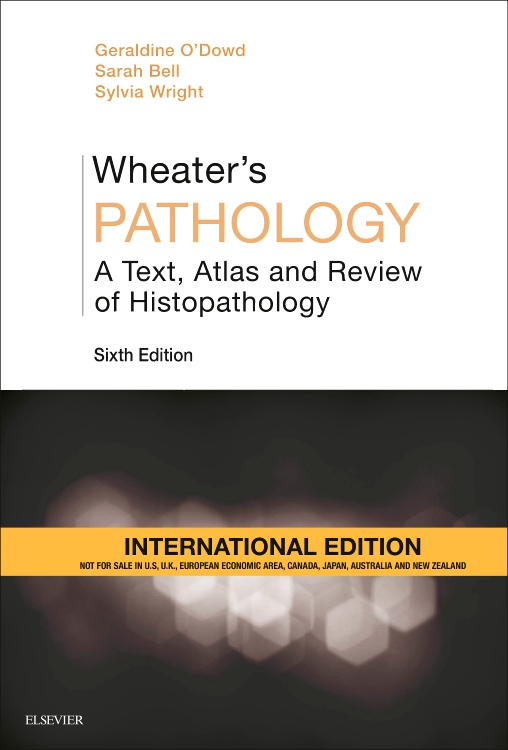 Wheater's Pathology: A Text, Atlas and Review of Histopathology, International Edition