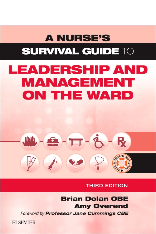 A Nurse's Survival Guide to Leadership and Management on the Ward