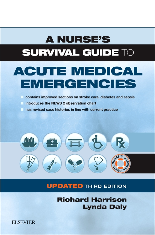 A Nurse's Survival Guide to Acute Medical Emergencies Updated Edition