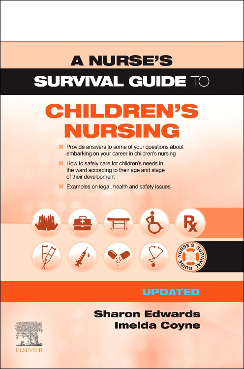 A Nurse's Survival Guide to Children's Nursing - Updated Edition