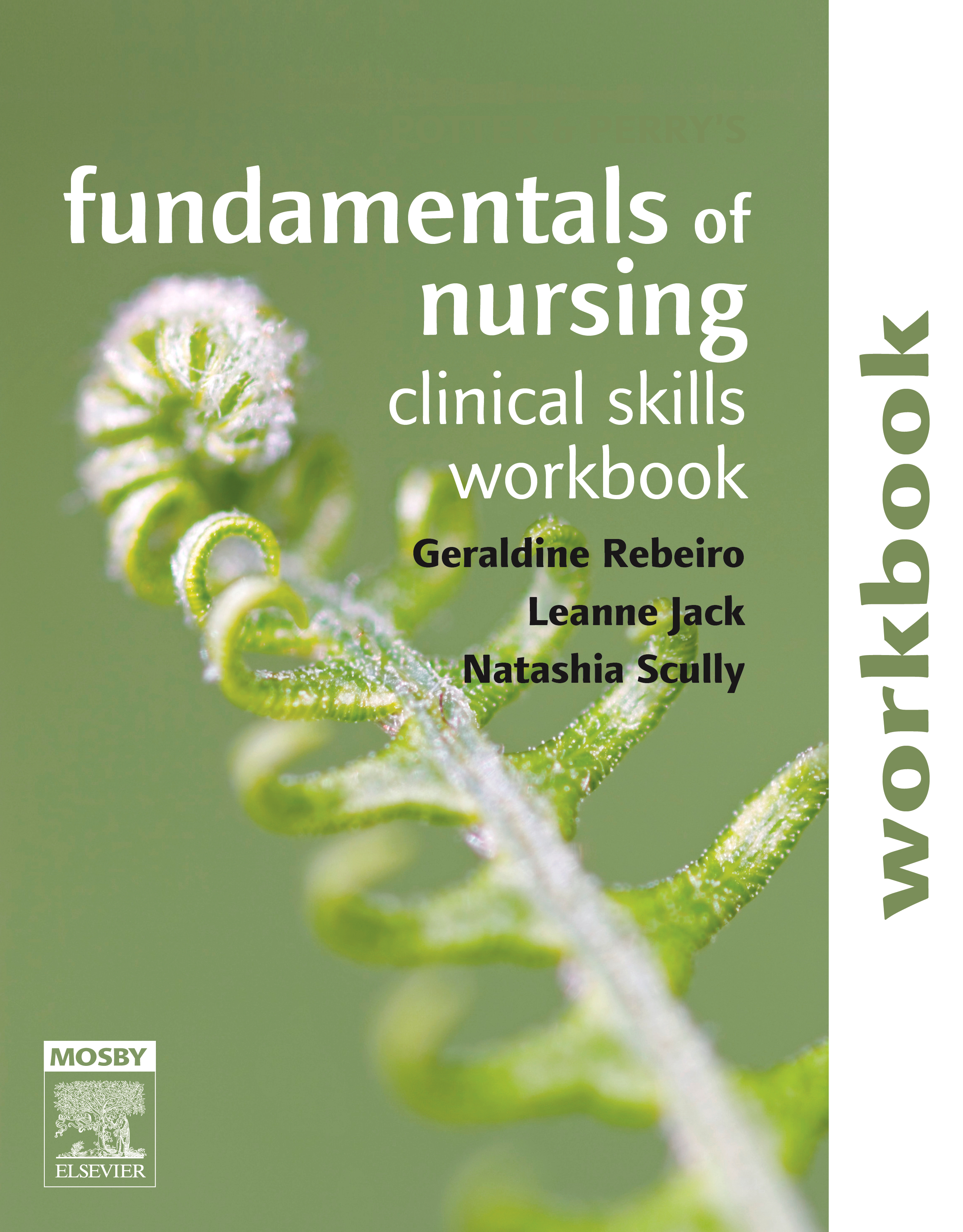 Fundamentals of Nursing: Clinical Skills Workbook