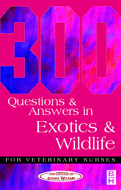 300 Questions and Answers in Exotics and Wildlife for Veterinary Nurses