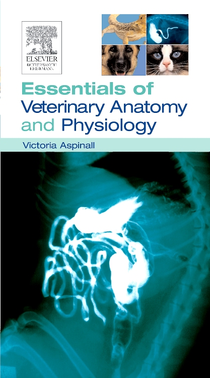 Essentials of Veterinary Anatomy & Physiology