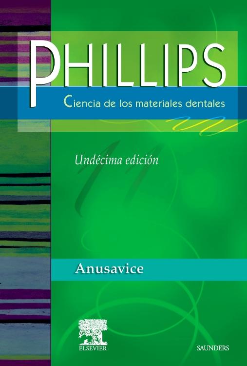 PHILLIPS. Ciencia de los materiales dentales - Edición 11 - By ...