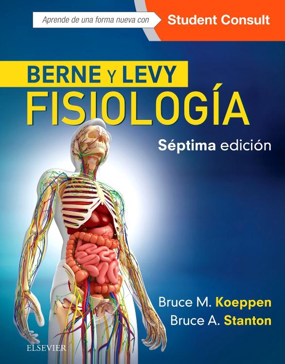 Berne y Levy. Fisiología - Edición 7 - By Bruce M. Koeppen, MD, PhD ...